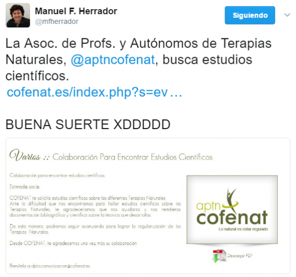 Manuel F. Herrador en Twitter La Asoc. de Profs. y Autónomos de Terapias Naturales aptncofenat busca estudios científicos. https t.co efP0qqNQ5K BUENA SUERTE XDDDDD https t.co ramtGyn1iA
